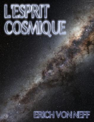 lEsprit Cosmique  by  Erich von Neff