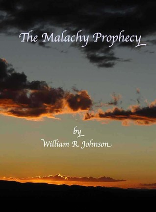 The Malachy Prophecy William R. Johnson