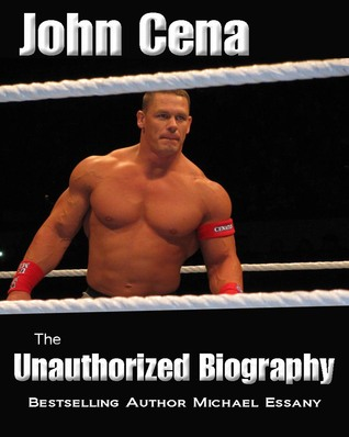 John Cena: The Unauthorized Biography  by  Michael Essany