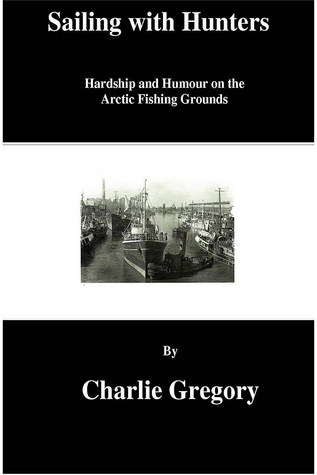 Sailing with Hunters Charlie Gregory