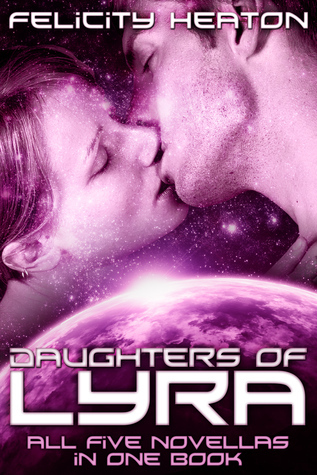 Daughters of Lyra: Science Fiction Romance Anthology  by  Felicity Heaton