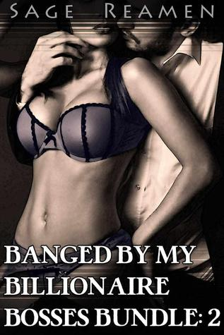 Banged  by  my Billionaire Bosses Bundle 2: Doubling Up by Sage Reamen Publishing