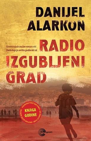 Radio izgubljeni grad  by  Daniel Alarcón