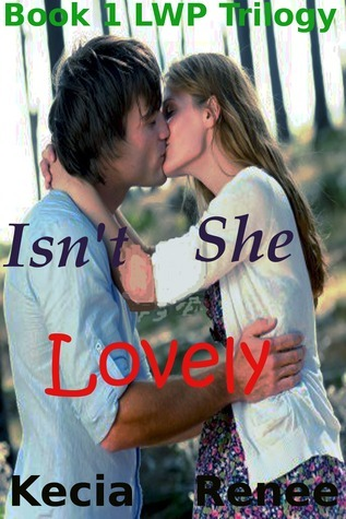 Book 1 LWP Isnt She Lovely  by  Kecia Renee