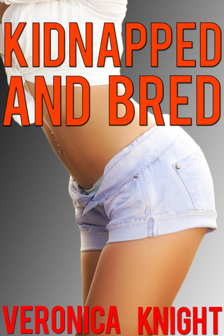 Kidnapped and Bred Veronica Knight