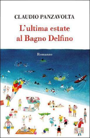 Lultima estate al Bagno Delfino Claudio Panzavolta