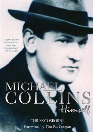 Michael Collins: Himself: A Michael Collins Biography Chrissy Osborne