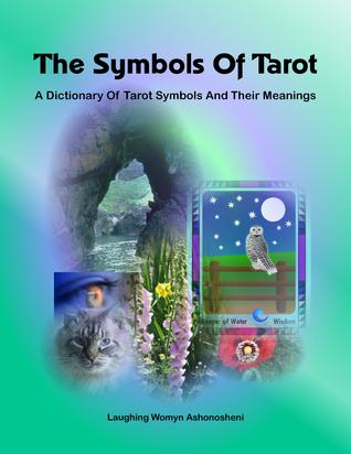 The Symbols of Tarot Laughing Womyn Ashonosheni