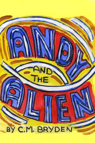 Andy & The Alien  by  Christine Bryden
