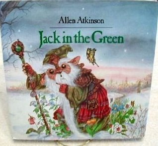 Jack In The Green  by  Allen Atkinson