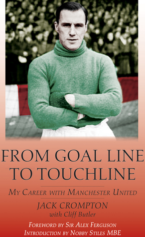 From Goal line to Touch-Line Jack Crompton