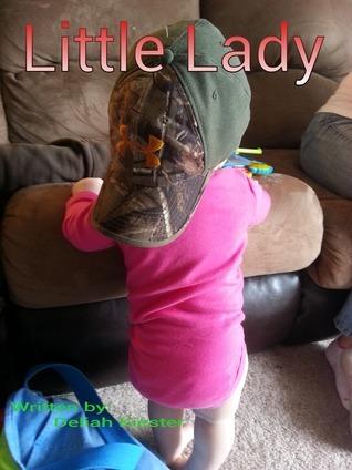 Little Lady  by  Deliah Kiester