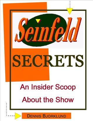 Seinfeld Secrets: An Insider Scoop About the Show  by  Dennis Bjorklund