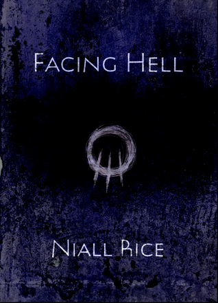 Facing Hell Niall Rice
