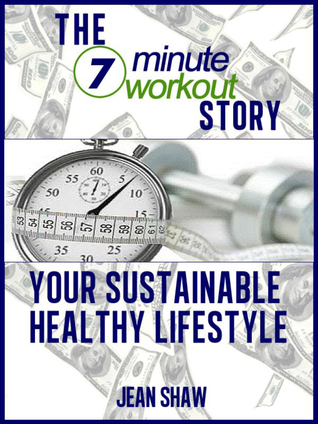 The 7MinuteWorkout Story  by  Jean Shaw