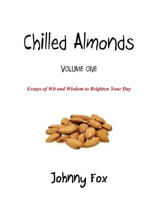 Chilled Almonds: Volume One Johnny Fox