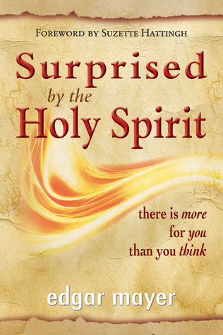 Surprised  by  the Holy Spirit by Edgar Mayer