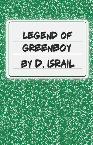 Legend of Greenboy  by  D. Israil