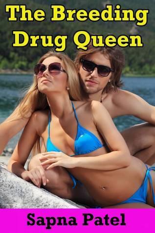 The Breeding Drug Queen  by  Sapna Patel