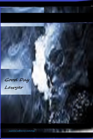 Good Day Lawyer  by  Susanna a/k/a Cat Mahoney