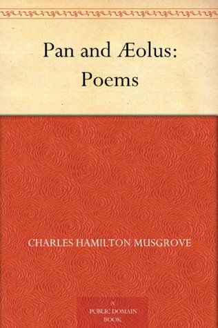 Pan and Æolus: Poems Charles Hamilton Musgrove