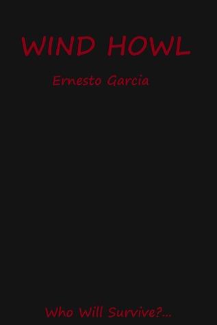 Wind Howl  by  Ernesto Garcia