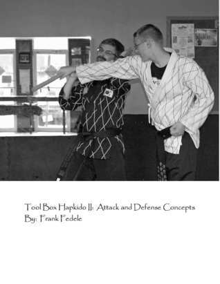 Tool Box Hapkido II: Attack and Defense Concepts Frank Fedele