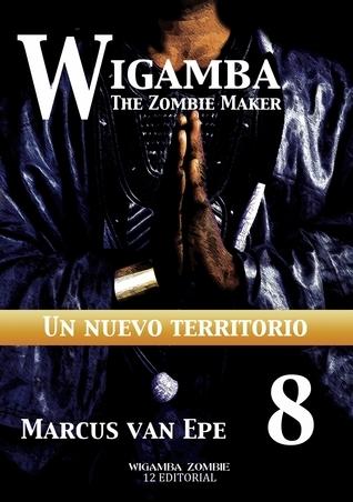 8 Wigamba: Un nuevo territorio  by  Marcus van Epe