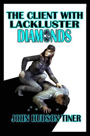 The Client With Lackluster Diamonds  by  John Hudson Tiner