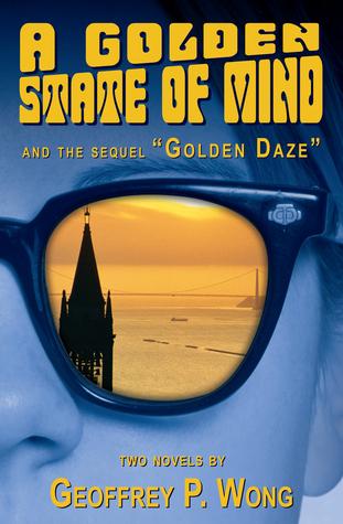 A Golden State of Mind / Golden Daze  by  Geoffrey Wong
