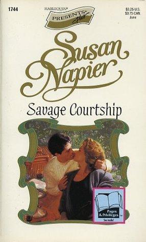 Savage Courtship (Harlequin Presents, No 1744)  by  Susan Napier
