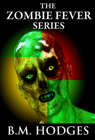 The Zombie Fever Series (Books 1-3) B.M. Hodges
