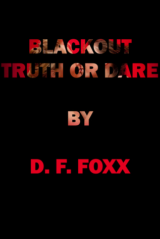 Blackout: Truth or Dare  by  D.F. Foxx