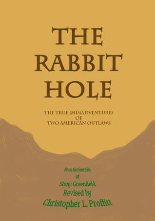 The Rabbit Hole  by  Christopher Proffitt