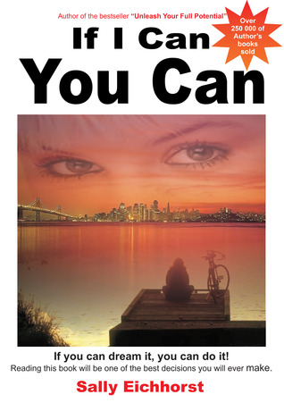 If I Can You Can  by  Sally Eichhorst