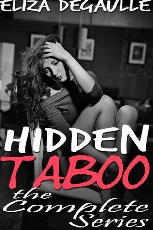 Hidden Taboo (Complete Series) Eliza DeGaulle