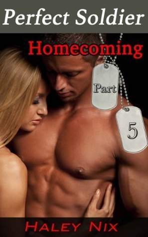 Homecoming (Perfect Soldier, #5)  by  Haley Nix