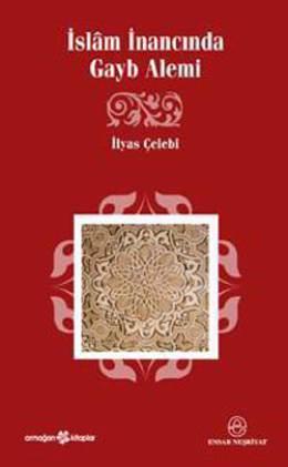 İslam İnancında Gayb Alemi İlyas Çelebi
