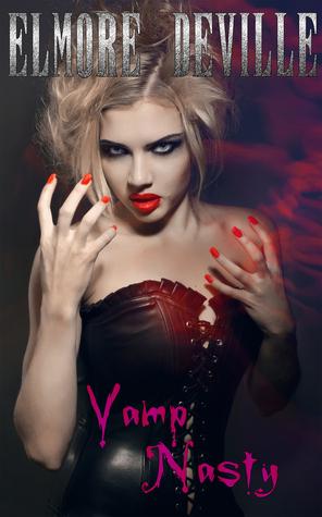 Vamp Nasty Elmore DeVille