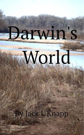 Darwins World (Darwins World, #1)  by  Jack L. Knapp