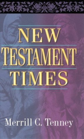 New Testament Times  by  Merrill C. Tenney