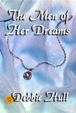 The Men of Her Dreams Debbie Hull