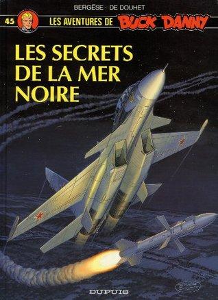 Buck Danny, Tome 45:  Les Secrets De La Mer Noire  by  Francis Bergèse