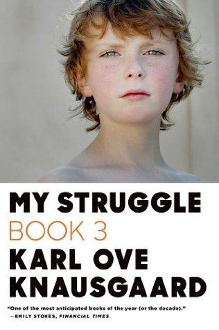 My Struggle: Book 3 Karl Ove Knausgård