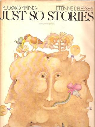 Just So Stories: Anniversary Edition  by  Rudyard Kipling