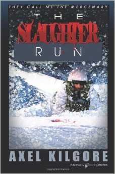 The Slaughter Run  by  Axel Kilgore
