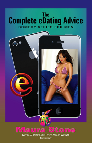 The Complete eDating Advice Comedy Series for Men Maura Stone
