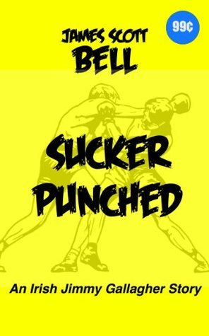 Sucker Punched  by  James Scott Bell