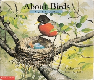 About Birds: A Guide For Children Cathryn Sill