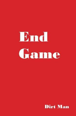 End Game Dirt Man